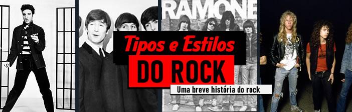 tipos e estilos de rock anos 50 60 70 80 90 2000